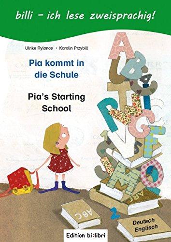 Pia kommt in die Schule: Kinderbuch Deutsch-Englisch mit Leserätsel