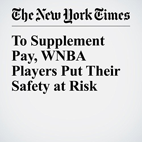 To Supplement Pay, WNBA Players Put Their Safety at Risk copertina