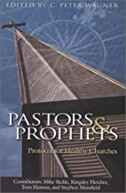 Pastors & Prophets : Protocol For Healthy Churches