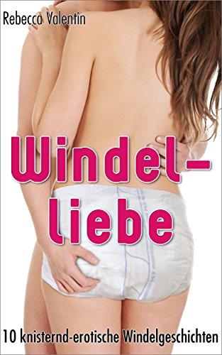 Windelliebe: 10 knisternd-erotische Windelgeschichten