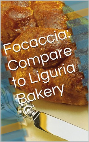 Focaccia: Compare to Liguria Bakery (English Edition)