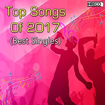 Top Songs Of 2017 - Best Singles