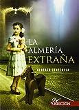 La Almería Extraña