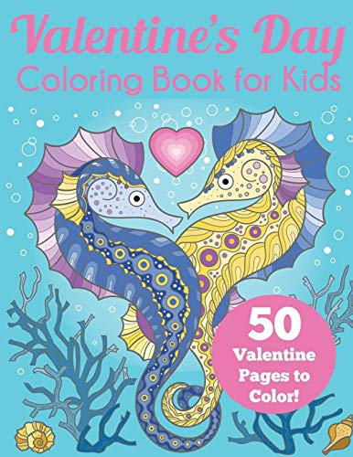 Valentine's Day Coloring Book for Kids: 50 Valentine Pages to Color