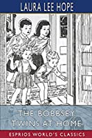 The Bobbsey Twins at Home (Esprios Classics)