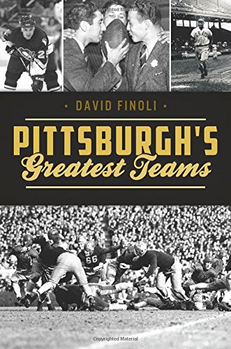 PITTSBURGHS GREATEST TEAMS