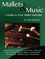 Mallets & Music: A Guide to Four Mallet Marimba