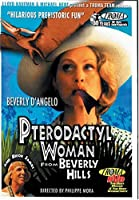 PTERODACTYL WOMAN FROM BEVERLY HILLS