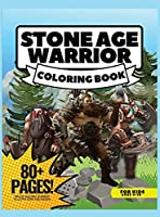 Stone Age Warriors Coloring Book, 80 Pages: Coloring book for Kids, Ages 4-10