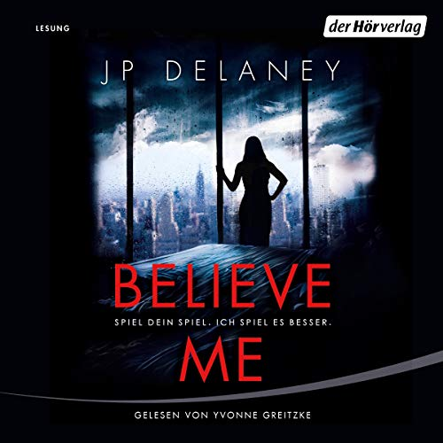 Believe Me     Spiel Dein Spiel. Ich spiel es besser.              By:                                                                                                                                 JP Delaney                               Narrated by:                                                                                                                                 Yvonne Greitzke                      Length: 7 hrs and 43 mins     Not rated yet     Overall 0.0