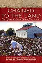 Chained to the Land (Real Voices, Real History) by Lynette Ater Tanner (2014-06-03)