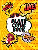 Blank Comic Book: Create Your Own Comics   For KIDS and ADULTS   120 pages, Large Big 8.5' x 11'
