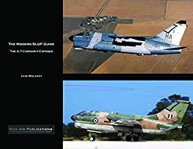 The Modern SLUF Guide: The A-7 Corsair II Exposed