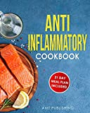 Anti Inflammatory Cookbook: The Ultimate Anti Inflammatory Diet for Beginners: Quick and Easy Anti-Inflammatory Recipes with 21 Day Meal Plan to Heal Your Immune System
