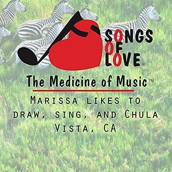 Marissa Likes to Draw, Sing, and Chula Vista, Ca