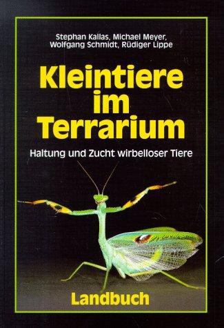 Kleintiere im Terrarium: Haltung und Zucht wirbelloser Tiere