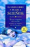 El gran libro de los sueños: guía completa del mundo místico y mágico de los sueños: Guia Completa del Mundo Mistico y Magico de los Sue~nos (MAGIA Y OCULTISMO)