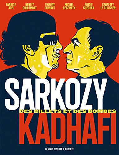 Sarkozy-Kadhafi: Des billets et des bombes