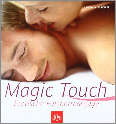 Magic Touch. Erotische Partnermassage