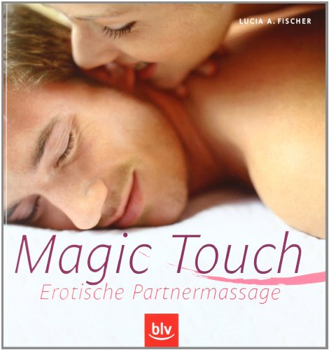 Magic Touch. Erotische Partnermassage