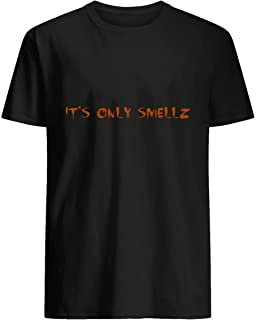 It s Only Smellz 89 T shirt Hoodie for Men Women Unisex