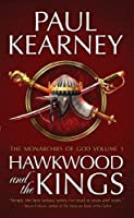 The Monarchies of God: Hawkwood and the Kings Pt. 1 by Paul Kearney(2010-08-05)