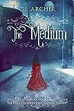 The Medium: A Romantic Historical Fantasy Ghost Story (Emily Chambers Spirit Medium Book 1) (English Edition)
