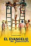 El Evangelio de Jesucristo: Interpretación de los Evangelios de todas las domínicas del año, con una exegesis propedéutica, una concordia de la vida de Cristo, resúmenes, advertencias y notas.