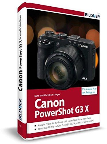Canon PowerShot G3 X - Für bessere Fotos von Anfang an: Das Kamerahandbuch für den praktischen Einsatz