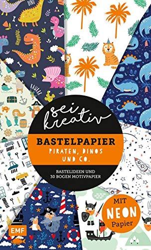 Sei kreativ! – Bastelpapier Piraten, Dinos und Co. – Bastelideen und 30 Bogen Motivpapier in 2 Stärken (120 g/qm, 250 g/qm): Mit leuchtendem Neonpapier