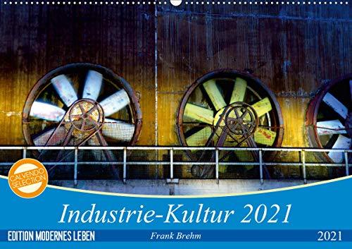 Industrie-Kultur 2021 (Wandkalender 2021 DIN A2 quer)