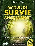 Manuel de survie après la mort - Expériences d'un voyageur astral (Savoirs Anciens) - Format Kindle - 9,99 €