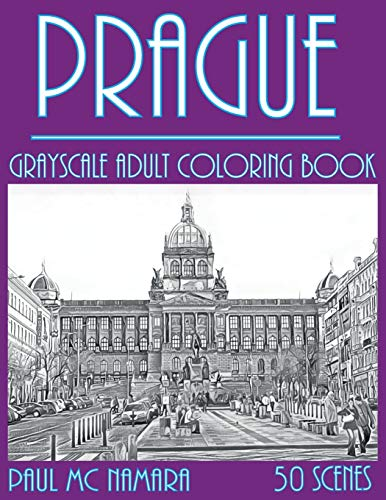 Prague Grayscale: Adult Coloring Book: 6 (Grayscale Coloring Cities)