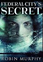 Federal City's Secret: Premium Hardcover Edition