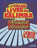 Le grand livre du kalimba: La musique classique pour kalimba en do