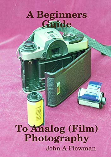 A Beginners Guide to Analog (Film) Photography