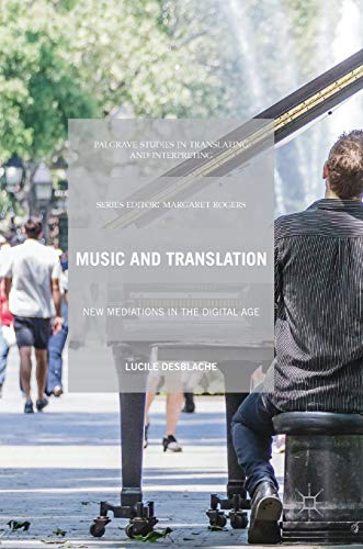 Compare Textbook Prices for Music and Translation: New Mediations in the Digital Age Palgrave Studies in Translating and Interpreting 1st ed. 2019 Edition ISBN 9781137549648 by Desblache, Lucile