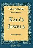 Kali's Jewels (Classic Reprint)