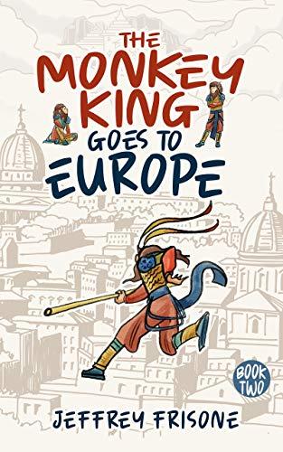The Monkey King Goes to Europe (Monkey King World Tour Series Book 2) (English Edition)