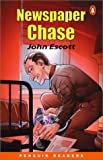 *NEWSPAPER CHASE                 PGRN ES (Easy Start Penguin Reader)