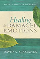 Healing for Damaged Emotions (Seamands David a)