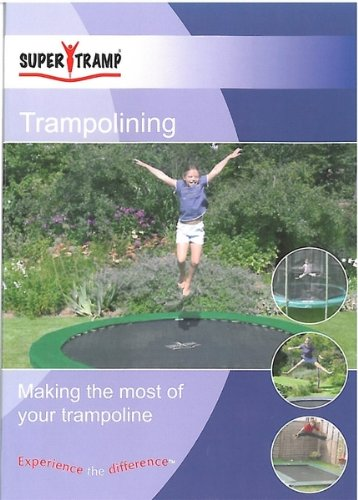 Super Tramp Trampolining - Making the Most of your Trampoline
