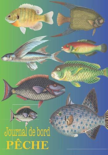 Journal De Bord Pêche: Gardez une trace de vos lieux de pêche, dans ce beau cahier/carnet de notes pour que les passionnés de pêche | noter l'équipement, les leurres... | organisé | mettez vos photos ou vos dessins | idéal comme cadeau | couverture souple