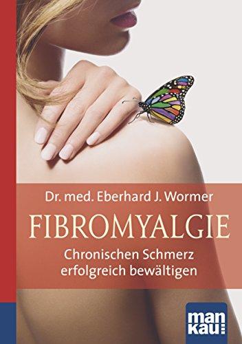 Fibromyalgie. Kompakt-Ratgeber: Chronischen Schmerz erfolgreich bewältigen - jetzt bei Amazon bestellen