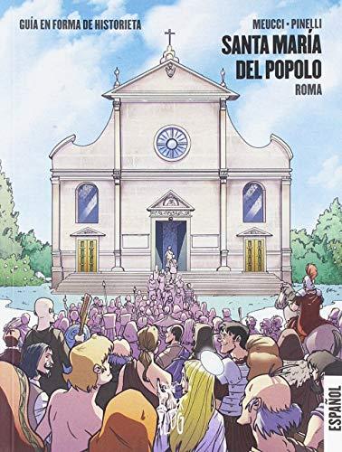 Santa Maria del Popolo. Roma. Guida a fumetti. Ediz. spagnola (Viaggi tra le nuvole)