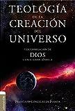 Teología de la creación del universo: Y de la relación de Dios con su obra cósmica: Y La de la Relación de Dios Con Su Obra Cósmica