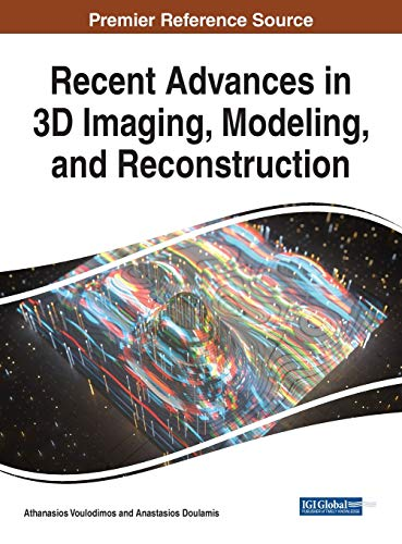 Compare Textbook Prices for Recent Advances in 3D Imaging, Modeling, and Reconstruction Advances in Multimedia and Interactive Technologies 1 Edition ISBN 9781522552949 by Athanasios Voulodimos,Athanasios Voulodimos,Anastasios Doulamis