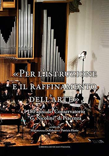 «Per l'istruzione e il raffinamento dell'arte». I 180 anni del Conservatorio «G. Nicolini» di Piacenza