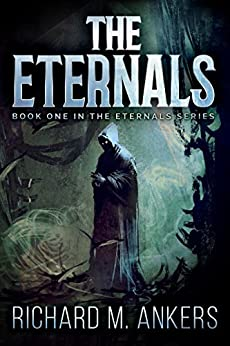 The Eternals: Beneath The Fading Sun by [Richard M. Ankers]