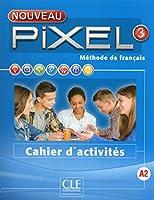 Nouveau Pixel: Cahier d'activites 3